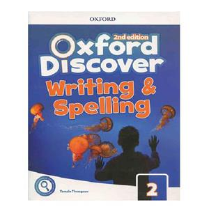 Oxford Discover 2 2nd   Writing and Spelling
